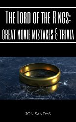 The Lord of the Rings: Great Movie Mistakes & Trivia cover