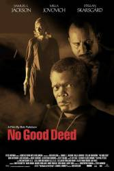 No Good Deed picture