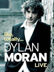 Dylan Moran: Like, Totally... picture